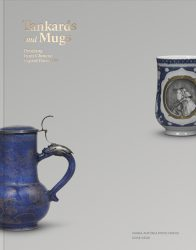 Tankards and Mugs: Drinking from Chinese Export Porcelain