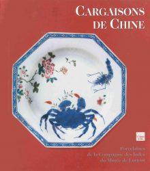 Cargaisons de Chine – Porcelaines de la Compagnie des Indes du Musée de Lorient