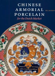 Chinese Armorial Porcelain for the Dutch Market