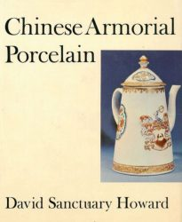 Chinese Armorial Porcelain. Volume I