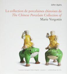 La collection de porcelaines chinoises de/The Chinese Porcelain collection of: Marie Vergottis