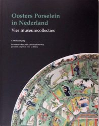 Oosters Porselein in Nederland: Vier museumsollecties