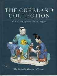 The Copeland Collection: Chinese and Japanese Ceramic Figures