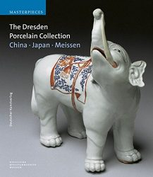 The Dresden Porcelain Collection: China, Japan, Meissen (Masterpieces)