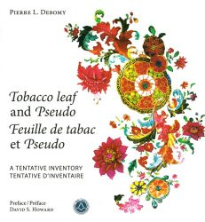 Tobacco Leaf and Pseudo/Feuille de Tabac et Pseudo. A Tentative Inventory/Tentative d'inventaire