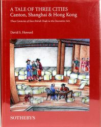 A Tale of Three Cities: Canton, Shanghai & Hong Kong – Three Centuries of Sino-british Trade in the Decorative Arts