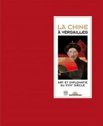 La Chine à Versailles – Art et diplomatie au XVIIIe siècle