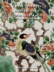 Le goût pour les porcelaines de Chine et du Japon à Paris aux XVIIe-XVIIIe siècle