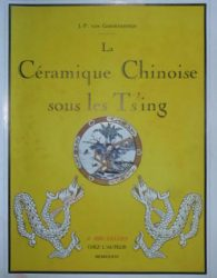 La Céramique Chinoise sous les Ts'ing – 1644-1851