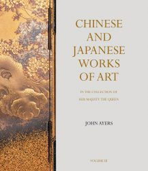 Chinese and Japanese Works of Art in the Collection of Her Majesty The Queen (Volume III)